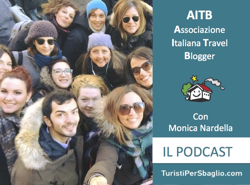 Intervista a Monica Nardella - Associazione Italiana Travel Blogger [Podcast 023]